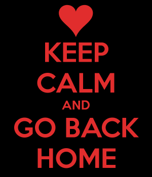 keep-calm-and-go-back-home-8
